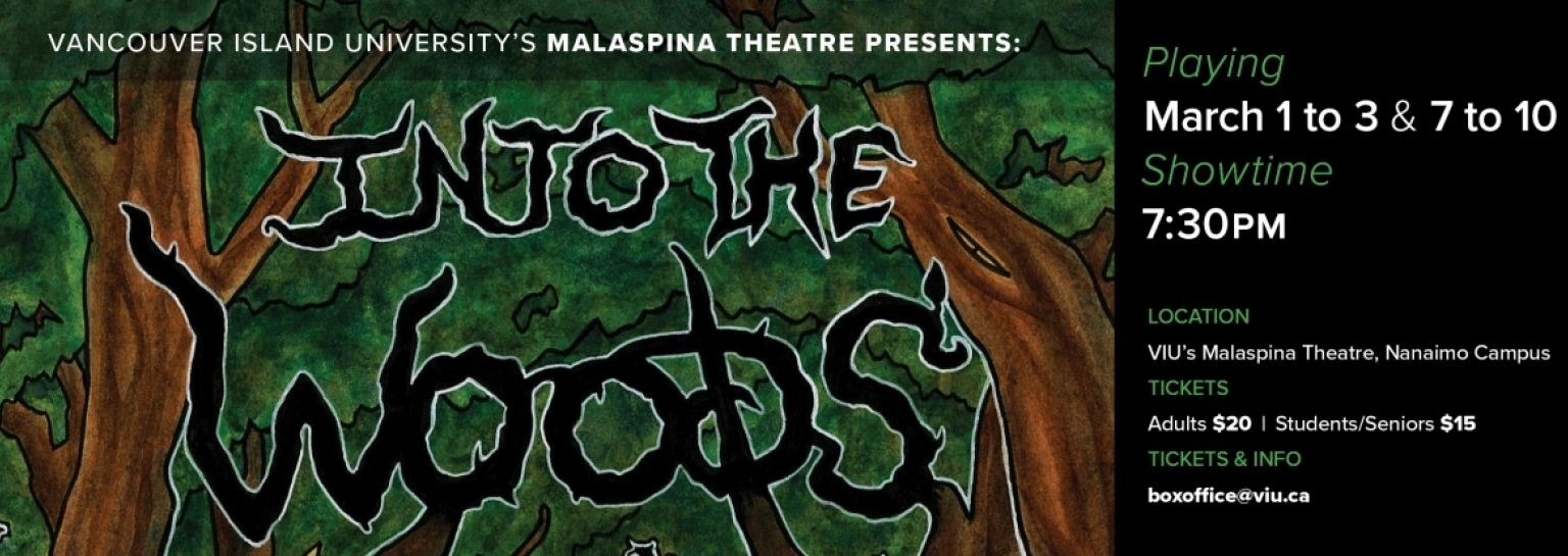 Vancouver Island University's Malaspina Theatre Presents: Into the Woods, March 7 to 10 at 7:30 PM